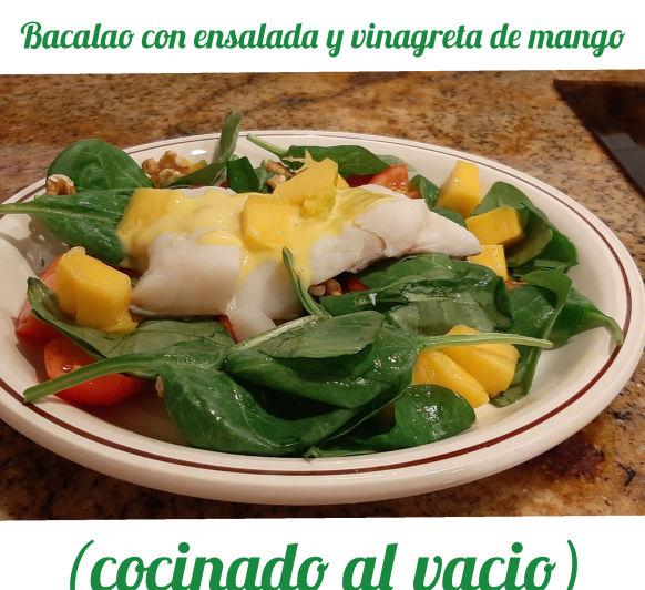Bacalao con ensalada y vinagreta de mango ( al vacío)
