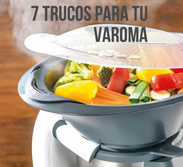 7 trucos para el Varoma