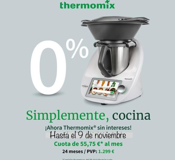 Ahora Thermomix® sin Intereses, Solo hasta el 9 de Noviembre